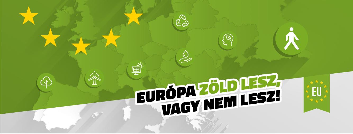 Európa zöld lesz, vagy nem lesz!